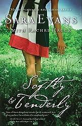 Softly & Tenderly (Songbird Novels (Paperback) #02) Evans, Sara ( Author ) Oct-18-2011 Paperback