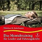 Das Mentaltraining für Leader und Führungskräfte | Nikolaus B. Enkelmann