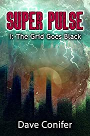 The Grid Goes Black (Super Pulse Book 1)