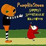 PumpkinSteen – Sammy's Spooktacular Halloween (The Adventures of Sammy the Bird)