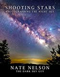Shooting Stars: Photographing the Night Sky: A Checklist by the Dark Sky Guy