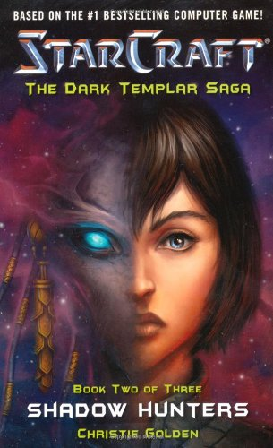 Starcraft: Dark Templar-Shadow Hunters (Starcraft, Shadow Hunters, Bk. 2 of 3) ebook
