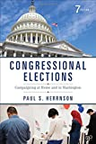 Congressional Elections: Campaigning at Home and in Washington (Seventh Edition)