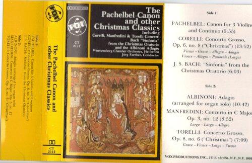 The Pachelbel Canon And Other Christmas Classics : Corelli , Manfredini and Toreli , Bach ; Jorg Faerber Conductor