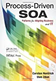 Process-Driven SOA, Carsten Hentrich and Uwe Zdun, 1439889295
