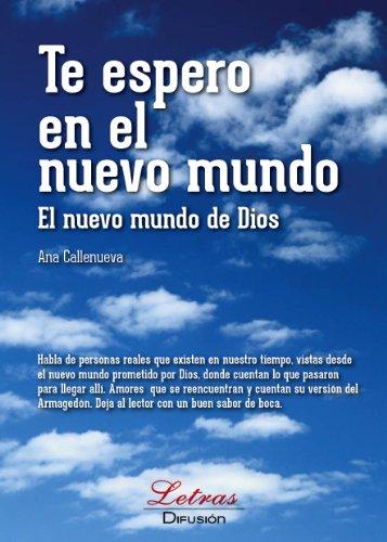 Te espero en el nuevo mundo (Spanish Edition) by [callenueva, Ana]