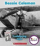 Bessie Coleman: Trailblazing Pilot (Rookie Biographies (Paperback))