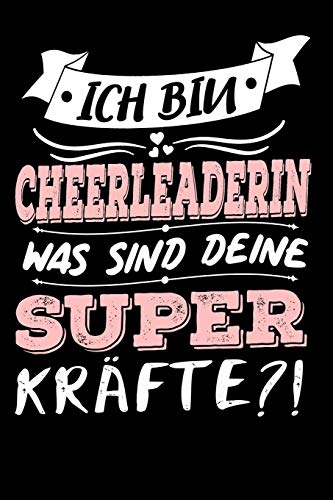 Ich Bin Cheerleaderin Was Sind Deine Superkräfte?!: A5 Blanko • Notebook • Notizbuch • Taschenbuch • Journal • Tagebuch - Ein lustiges Geschenk für ... Familie und die beste Cheerleaderin der Welt por Cheerleaderin Notizbücher