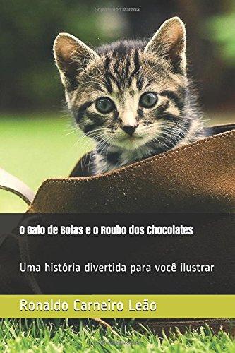 (O Gato de Botas e o Roubo dos Chocolates: Uma história divertida para você ilustrar (Portuguese Edition))