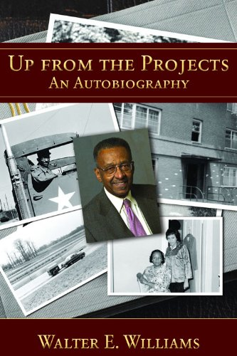 Up from the Projects: An Autobiography (Walter Williams The Historical Origin Of Christianity)
