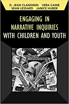 Book Engaging in Narrative Inquiries with Children and Youth (Developing Qualitative Inquiry)