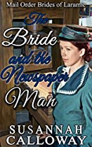 Mail Order Bride: The Bride And The Newspaper Man: A Clean & Wholesome Western Historical Romance (mail Order Brides Of Fort Condor Book 5)