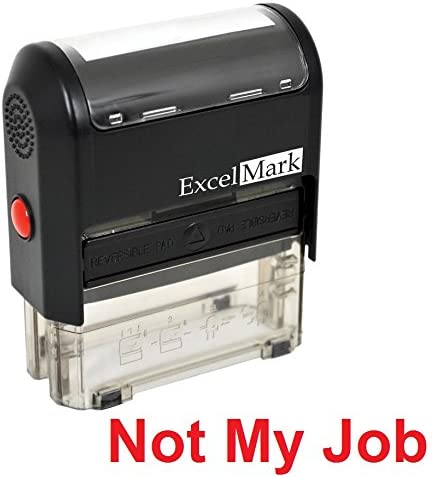 Amazon.com : Self-Inking Novelty Message Stamp - NOT My Job - Red Ink : Office Gags : Office Products