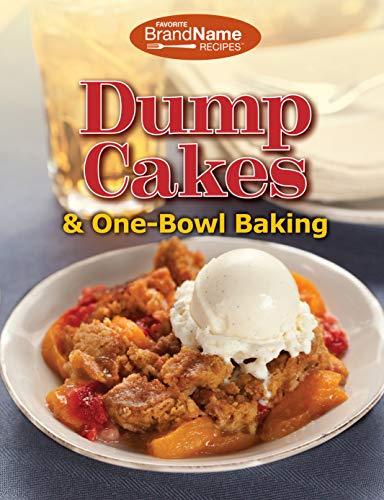 Dump Cakes & One-Bowl Baking (Dump -