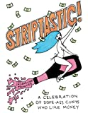Striptastic!: a celebration of dope-ass c*nts who like money