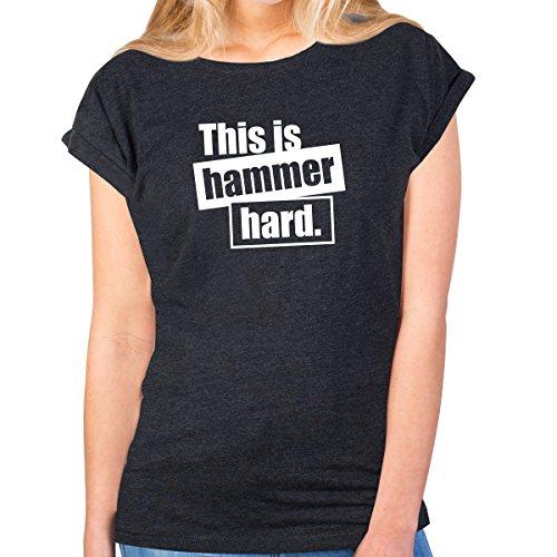 "JUNIWORDS Damen T-Shirt rolled up sleeves - ""This is hammer hard."" - Wähle Größe & Farbe - Anthrazit"