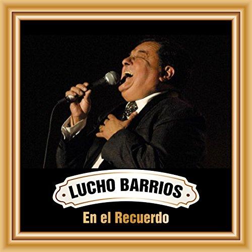 ... Lucho Barrios en el Recuerdo