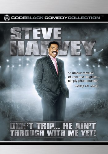 Steve Harvey Dont Trip    He Aint Through With Me Yet