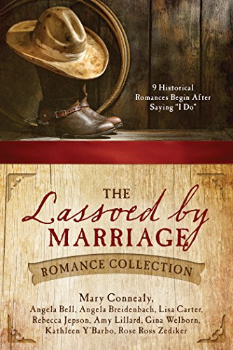 (The Lassoed by Marriage Romance Collection: 9 Historical Romances Begin After Saying