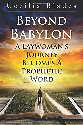 Beyond Babylon: A Laywoman's Journey Becomes A Prophetic Word ebook
