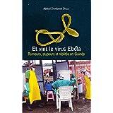 Et vint le virus Ebola: Rumeurs, stupeurs et réalités en Guinée