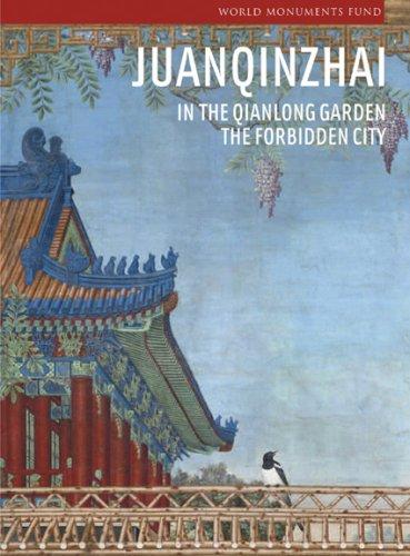 Juanqinzhai in the Qianlong Garden: The Forbidden City (World Monuments Fund)
