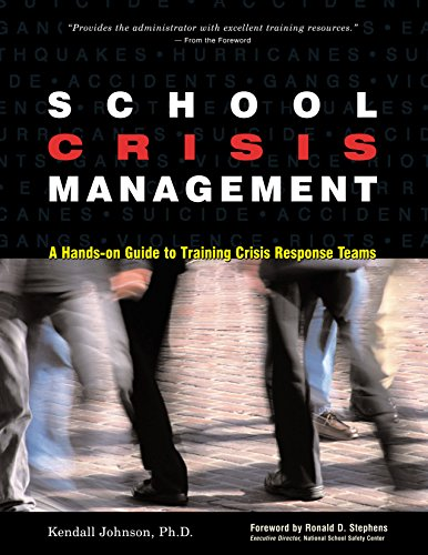 - School Crisis Management: A Hands-On Guide to Training Crisis Response Teams
