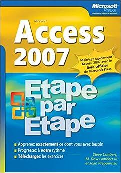 Access 2007 - Etape par Etape - Livre+compléments en ligne