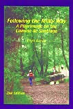Front cover for the book Following the Milky Way: A Pilgrimage on the Camino de Santiago by Elyn Aviva