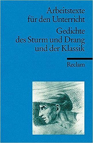 Gedichte Des Sturm Und Drang Und Der Klassik Erich
