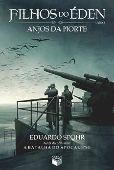 Anjos da Morte - Filhos do Éden - vol. 2 por [Spohr, Eduardo]