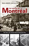 img - for The History of Montreal: The Story of Great North American City book / textbook / text book