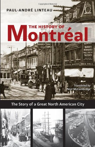 The History of Montreal: The Story of Great North American City
