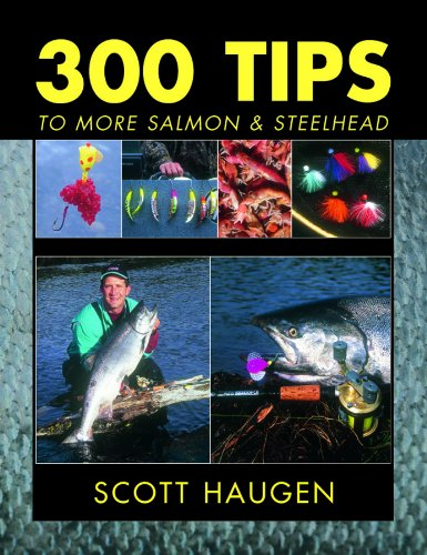 300 Tips to More Salmon & Steelhead