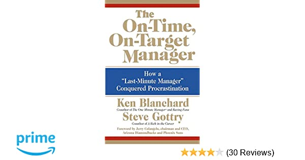 The On Time On Target Manager How A Last Minute Manager
