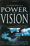 The Principles and Power of Vision, Myles Munroe, 0883689510
