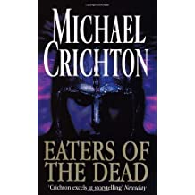 Eaters Of The Dead by Michael Crichton New edition (1997)