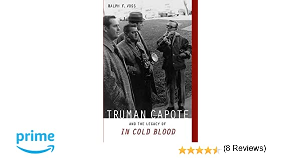 com truman capote and the legacy of in cold blood com truman capote and the legacy of in cold blood 9780817358310 ralph f voss books
