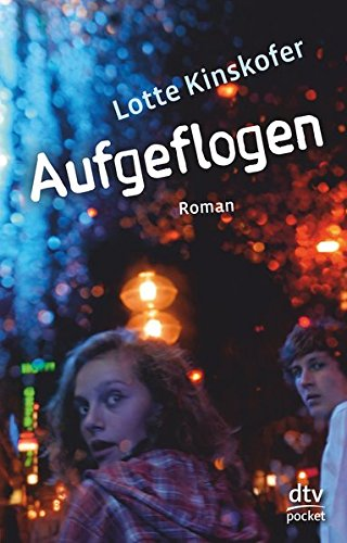 Aufgeflogen: Roman (Englisch) Taschenbuch – 1. Juni 2011 Lotte Kinskofer dtv Verlagsgesellschaft 3423782552 Berlin