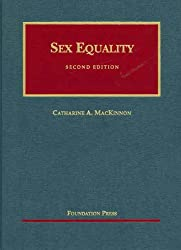 MacKinnon's Sex Equality, 2d (University Casebook Series) (English and English Edition)