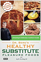 Dr. Berg's Healthy Substitute Pleasure Foods: Alternatives to Junk Foods & Sweet Foods