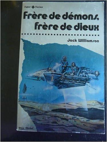 Téléchargez des manuels gratuits en ligne Frère de démons, frère de dieux en français PDF PDB CHM