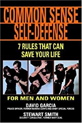 Common Sense Self-Defense: 7 Rules That Can Save Your Life