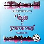 Vegas to Varanasi: Fortytude Series Book 1   Shelly Hickman