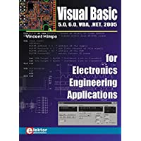 Visual Basic for Electronics Engineering Applications: 5.0, 6.0, Vba.Net, 2005