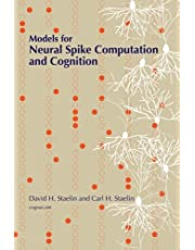 Models for Neural Spike Computation and Cognition