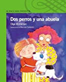 img - for Dos perros y una abuela (Spanish Edition) book / textbook / text book