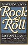 Never Too Old to Rock and Roll, Thomas L. Hardin and Gail Fink, 0976137402