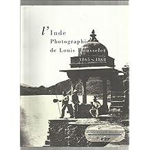 L'Inde, photographies de Louis Rousselet, 1865-1868