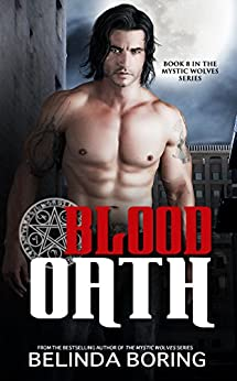 Blood Oath (#8, the Mystic Wolves) by [Boring, Belinda]